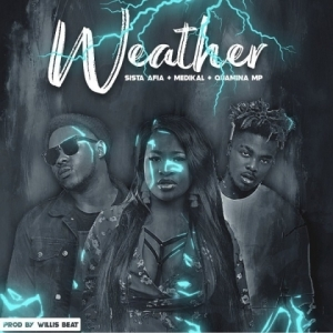 Sista Afia - Weather ft. Medikal, Quamina MP